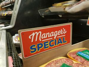 Look in the meat and fish area for Manager's Specials for savings up to 50% off.